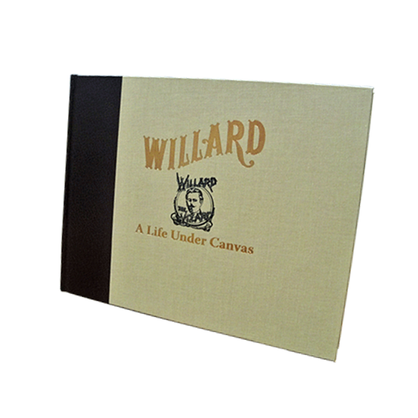 Willard - A Life Under Canvas by David Charvet - Magician Biography Book
