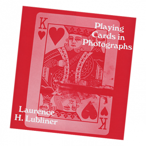 Playing Cards in Photographs by Laurence Lubliner - Book