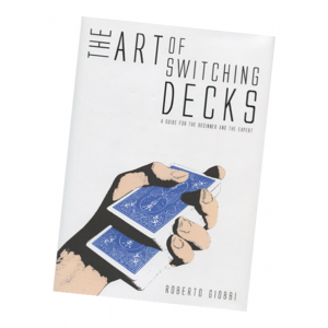 The Art of Switching Decks by Roberto Giobbi and Hermetic Press - Book