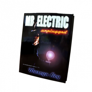 Mr. Electric Unplugged by Marvin Roy - Magician Biography Book
