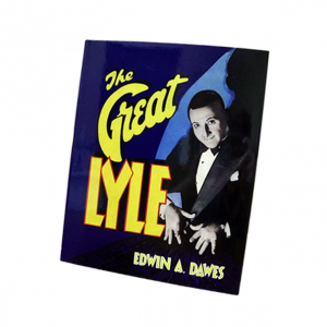 The Great Lyle by Edwin Dawes - Magician Biography Book