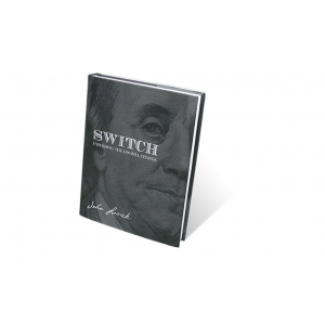 SWITCH - Unfolding The $100 Bill Change by John Lovick - Magic Trick Book