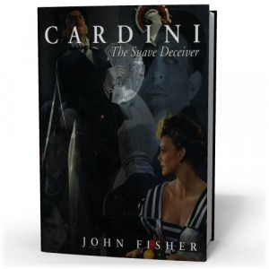 Cardini The Suave Deceiver by John Fisher
